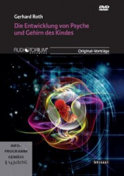 Roth, Gerhard: Die Entwicklung von Psyche und Gehirn des Kindes