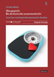 Meiss, Ortwin: Übergewicht - Bis die Kontrolle zusammenbricht