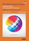 Schmidt, Gunther u.a.: Wie Gefühle Systeme bewegen: Gelebtes Leben als Inspiration für morgen