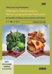 Perlmutter, David und Leize: Killerkorn, Gluten und Co. - Wie wir uns gesund oder krank essen