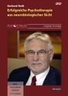 Roth, Gerhard: Erfolgreiche Psychotherapie aus neurobiologischer Sicht