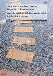 Galuska, Joachim/Eurich/Stutz/Kaiser: Was du suchst, ist das, was sucht