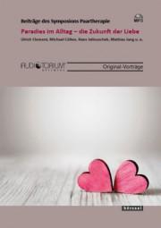 Clement, Ulrich/Cöllen, M./Jellouschek, H./u.a.: Paradies im Alltag - die Zukunft der Liebe