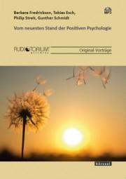 Fredrickson, Barbara/ Esch / Streit/ Schmidt: Vom neuesten Stand der Positiven Psychologie