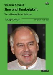 Schmid, Wilhelm: Sinn und Sinnlosigkeit