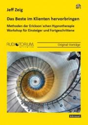 Zeig, Jeffrey K.: Das Beste im Klienten hervorbringen (englisch/deutsch)
