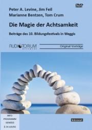 Levine, Peter A. / Feil, J. / Bentzen, M. / Crum, T.: Die Magie der Achtsamkeit