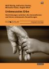 Büntig, Wolf / Drexler, K. / Huber, M. / Moré, A: Unbewusstes Erbe