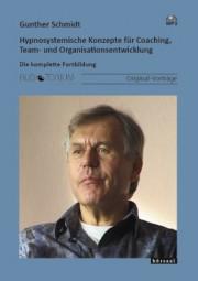 Schmidt, Gunther: Hypnosystemische Konzepte für Coaching, Team- und Organisationsentwicklung
