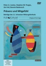 Levine, Peter A. / Porges, S. / Feil, J. / Badenoch, B.: Präsenz und Mitgefühl