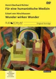 von Hirschhausen, Eckart / Richter, H.-E.: Für eine humanistische Medizin / Wunder wirken Wunder