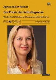 Kaiser-Rekkas, Agnes: Die Praxis der Selbsthypnose