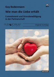 Bodenmann, Guy: Wie man die Liebe erhält