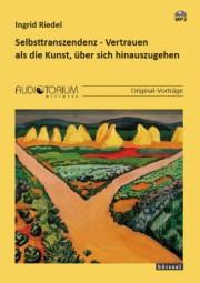 Riedel, Ingrid: Selbsttranszendenz - Vertrauen als die Kunst, über sich hinauszugehen