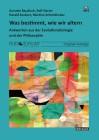 Baudisch, Annette/Oerter, R./Seubert, H./Schmidhuber, M.: Was bestimmt, wie wir altern