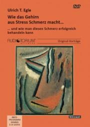 Egle, Ulrich T.: Wie das Gehirn aus Stress Schmerz macht ...