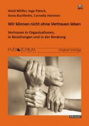 Möller, Heidi/Patsch, Inge/Buchheim, Anna/Hammer, Cornelia: Wir können nicht ohne Vertrauen leben