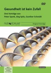 Schmidt, Gunther / Spork, Peter / Spitz, Jörg: Gesundheit ist kein Zufall