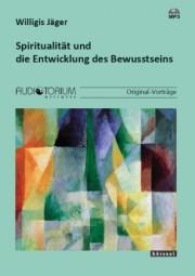 Jäger, Willigis: Spiritualität und die Entwicklung des Bewusstseins