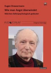 Drewermann, Eugen: Wie man Angst überwindet