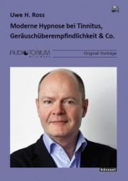 Ross, Uwe H.: Moderne Hypnose bei Tinnitus, Geräuschüberempfindlichkeit & Co.