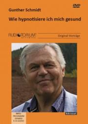 Schmidt, Gunther: Wie hypnotisiere ich mich gesund