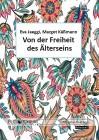 Käßmann, Margot / Jaeggi, Eva: Von der Freiheit des Älterseins