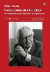 Frankl, Viktor: Paradoxien des Glückes