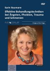 Neumann, Karin: Effektive Behandlungstechniken bei Ängsten, Phobien, Trauma und Schmerzen
