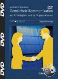 Rosenberg, Marshall: Gewaltfreie Kommunikation am Arbeitsplatz und in Organisationen