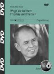 Thich Nhat Hanh: Wege zu wahrem Frieden und Freiheit