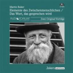 Buber, Martin: Elemente des Zwischenmenschlichen / Das Wort das gesprochen wird