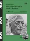 Krishnamurti, Jiddu: Wenn Freiheit da ist - Saaner Gespräche