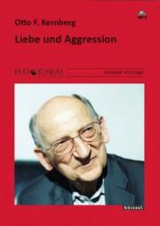 Kernberg, Otto: Liebe und Aggression