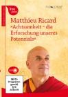 Ricard, Matthieu: Achtsamkeit - die Erforschung unseres Potentials