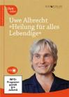 Albrecht, Uwe: Heilung für alles Lebendige