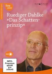 Dahlke, Rüdiger: Das Schattenprinzip - DVD