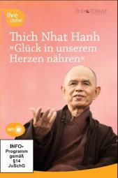 Thich Nhat Hanh: Glück in unseren Herzen nähren