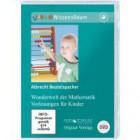 Beutelspacher, Albrecht: Wunderwelt Mathematik - Vorlesungen für Kinder