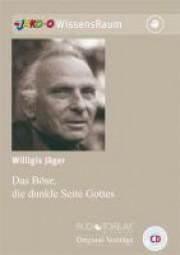 Jäger, Willigis: Das Böse, die dunkle Seite Gottes