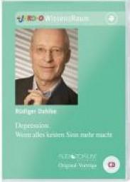 Dahlke, Rüdiger: Depression. Wenn alles keinen Sinn mehr macht