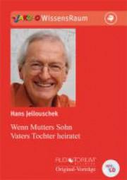 Jellouschek, Hans: Wenn Mutters Sohn Vaters Tochter heiratet